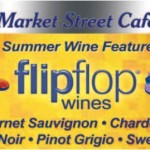 Market Street Cafe's Summer Wine Feature, 'Flip Flop Wines' and July Specials