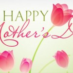 Mother's Day – May 8