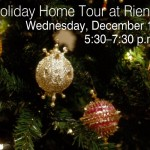 """Holiday Home Tour at Rienzi"" ~ December 19th"