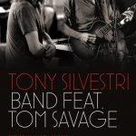 TONY SILVESTRI BAND feat. Tom Savage