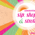 Summertime Sip, Shop & Stroll