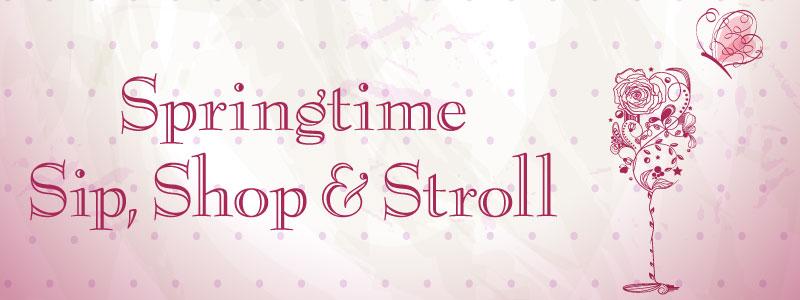 Springtime Sip Shop and Stroll