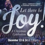 Let There Be Joy! A Christmas Celebration December 13 & 14
