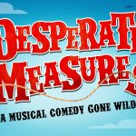 Theatre: Desperate Measures