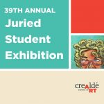 39th annual Juried Student Exhibition